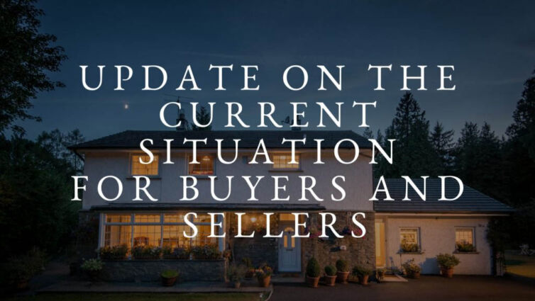 Update on the Current Situation for Buyers and Sellers