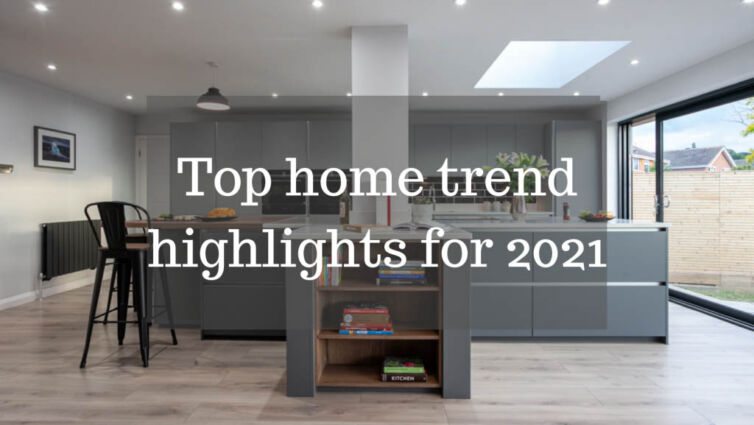 Top home trend highlights for 2021