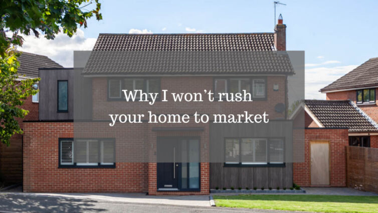 Why I won't rush your home to market