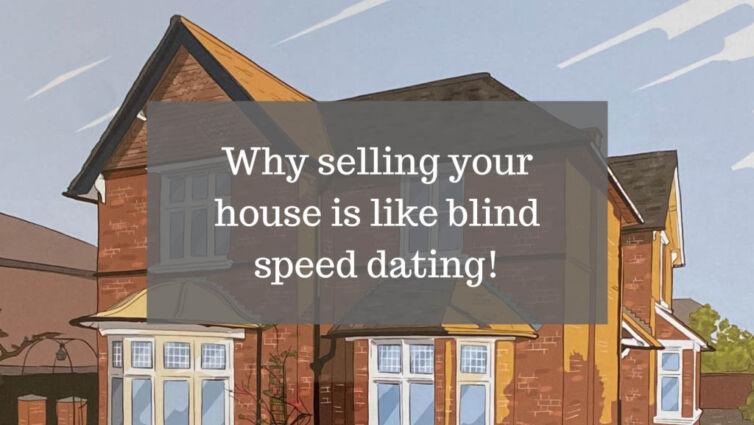 Why selling your house is like blind speed dating
